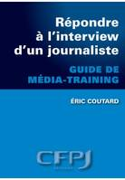 Répondre à une interview , Guide de media-training