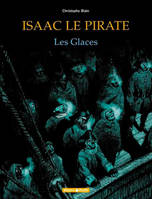 Isaac le pirate., 2, Les glaces