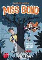 Miss Bond - Tome 1, Un agent (presque) secret