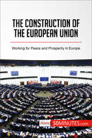 The Construction of the European Union, Working for Peace and Prosperity in Europe