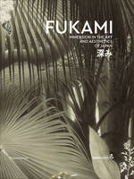 FUKAMI - IMMERSION IN THE ART AND AESTHETICS OF JAPAN