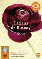 Rose, Livre audio 1 CD MP3 - 540 Mo