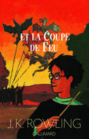 Harry Potter., 4, Harry Potter, IV : Harry Potter et la Coupe de Feu