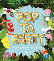 Pop ta party / 80 projets kraft & food pour une party réussie