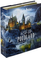 J. K. Rowling's wizarding world, Harry Potter : Le grand livre pop-up de Poudlard