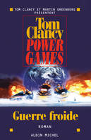 Power games., 5, Power Games Tome V : Guerre froide, roman