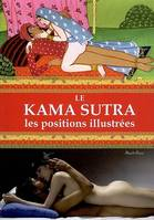 KAMA SUTRA : LES POSITIONS ILLUSTREES (LE)