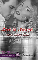 Love is Stronger 1, Once Upon A Time