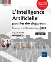L'INTELLIGENCE ARTIFICIELLE POUR LES DEVELOPPEURS - CONCEPTS ET IMPLEMENTATIONS EN JAVA (2E EDITION)