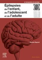 Epilepsies de l'enfant, de l'adolescent et de l'adulte, De la physiopathologie à la prise en charge