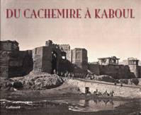 Du Cachemire à Kaboul, Les photographies de John Burke et William Baker (1860-1900)