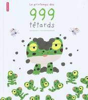 LE PRINTEMPS DES 999 TETARDS