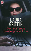 Secrets sous haute protection, roman
