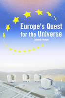 Europe's quest for the universe, ESO and the VLT, ESA and other projects