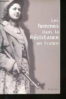 Les femmes dans la Résistance en France, actes du colloque international de Berlin, 8-10 octobre 2001