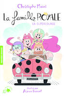 LA FAMILLE ROYALE, 9 : LA SUPER COURSE