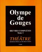 Oeuvres complètes / Olympe de Gouges., 1, Oeuvres complètes