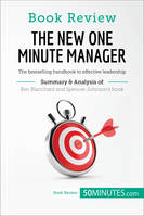 Book Review: The New One Minute Manager by Kenneth Blanchard and Spencer Johnson, The bestselling handbook to effective leadership