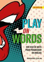 Play on Words, 1001 jeux de mots pour progresser en anglais