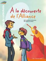 À la découverte de l'Alliance - livre du catéchiste - 1, Collection Paroles d'Alliance