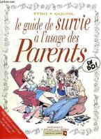 Le guide de survie à l'usage des parents en BD / adapté du best-seller de P. Antilogus et de J.-L. F