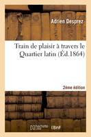 Train de plaisir à travers le Quartier latin (2e édition)