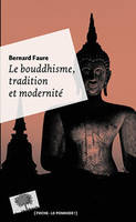 Le bouddhisme, tradition et modernité