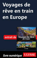 Voyages de rêve en train en Europe
