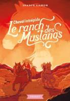 9, LE RANCH DES MUSTANGS - T09 - LE RANCH DES MUSTANGS - CHEVAL INTREPIDE