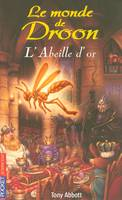 8, 8. Le monde de Droon - L'Abeille d'Or