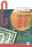 FINANCE CRIMINELLE (2E ED), comment le crime organisé blanchit l'argent sale