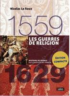 LES GUERRES DE RELIGION (1559-1629) VERSION COMPACTE