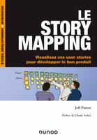 Le story mapping, Visualisez vos user stories pour développer le bon produit