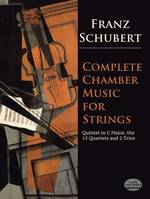 Complete Chamber Music For Strings, he Quintet in C Major, the 15 Quartets, and Two Trios