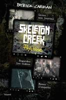 Skeleton creek / Psychose, Psychose