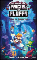 Frigiel et Fluffy Le Cycle des Saintes Iles - tome 2 L'Orbe de domination
