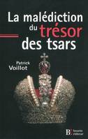LA MALEDICTION DU TRESOR DES TSARS