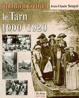 Le Tarn, 1900-1920 avec cartes postales et documents