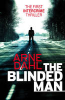 The Blinded Man, The first Intercrime thriller