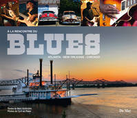A la rencontre du blues / Atlanta, New Orleans, Chicago, Atlanta, New Orleans, Chicago