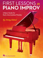 First Lessons in Piano Improv, A Basic Guide for Early Intermediate Pianists