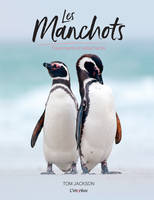 Les manchots, fascinants et attachants