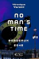 No man's time, Bordeaux 2048