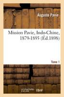 Mission Pavie, Indo-Chine, 1879-1895. Tome 1