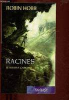 8, LE SOLDAT CHAMANE  - TOME 8 : RACINES - COLLECTION