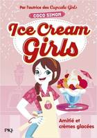 ICE CREAM GIRLS - TOME 1 AMITIE ET CREMES GLACEES - VOL01