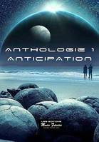 Anthologie 1. ANTICIPATION, 14 nouvelles Science Fiction
