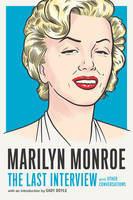 MARILYN MONROE: THE LAST INTERVIEW /ANGLAIS