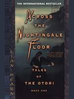 Across the Nightingale Floor, Tales of the Otori Book One
