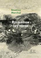 BEATRICE MARCHAL : RESOLUTION DES REVES